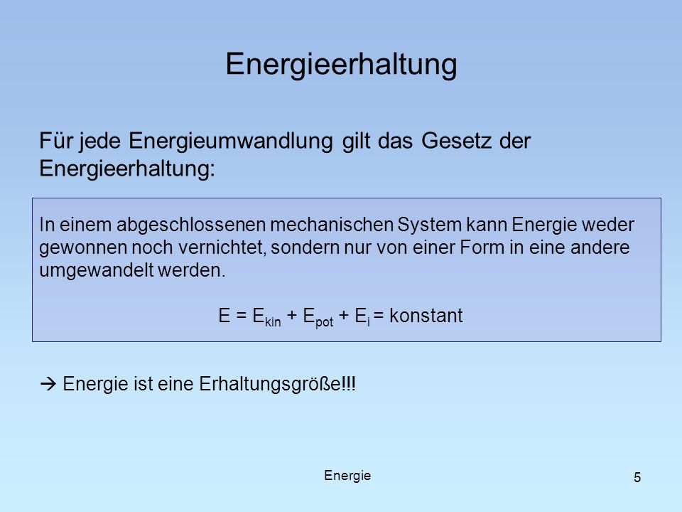 E = Ekin + Epot + Ei = konstant