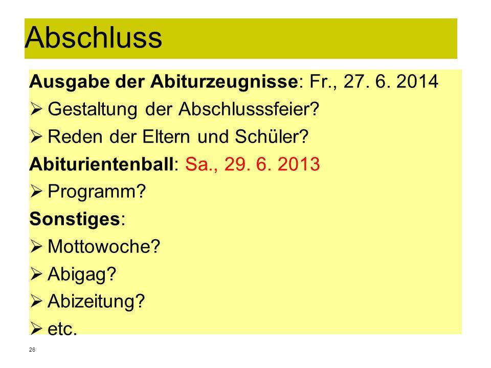 Abschluss Ausgabe der Abiturzeugnisse: Fr., 27. 6. 2014