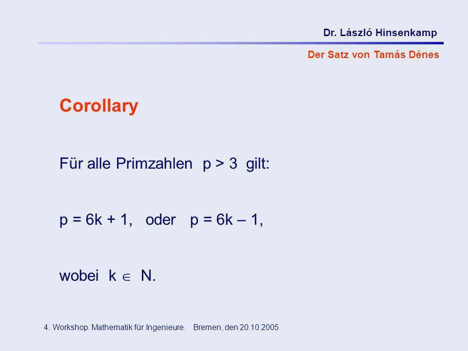 Corollary Für alle Primzahlen p > 3 gilt: