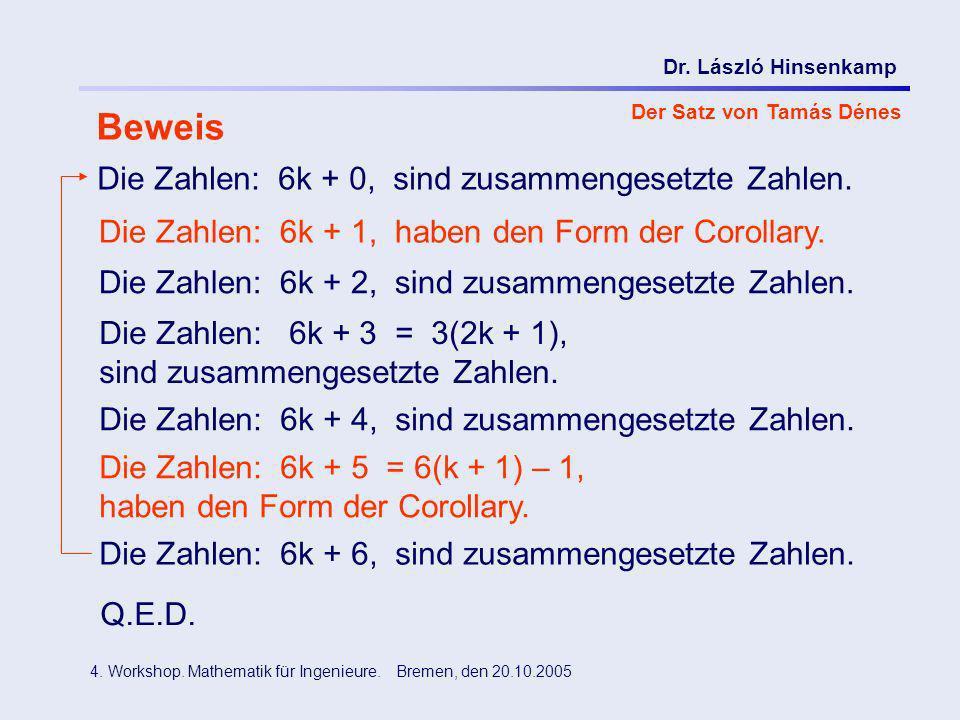 Beweis Die Zahlen: 6k + 0, sind zusammengesetzte Zahlen.
