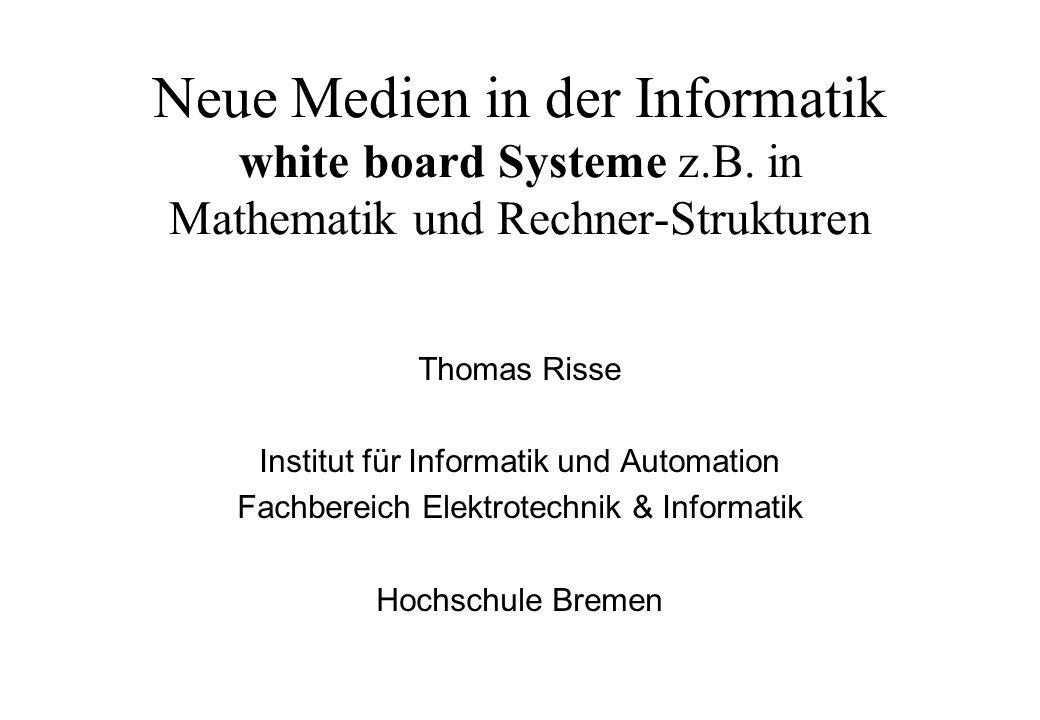 Neue Medien in der Informatik white board Systeme z. B