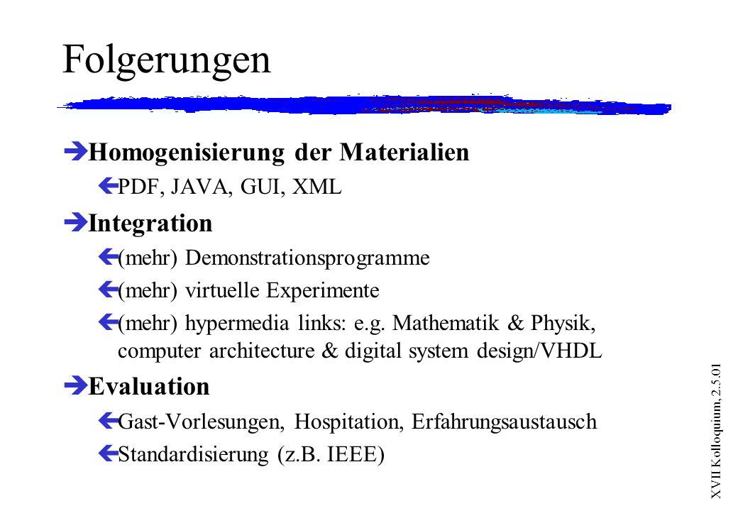 Folgerungen Homogenisierung der Materialien Integration Evaluation
