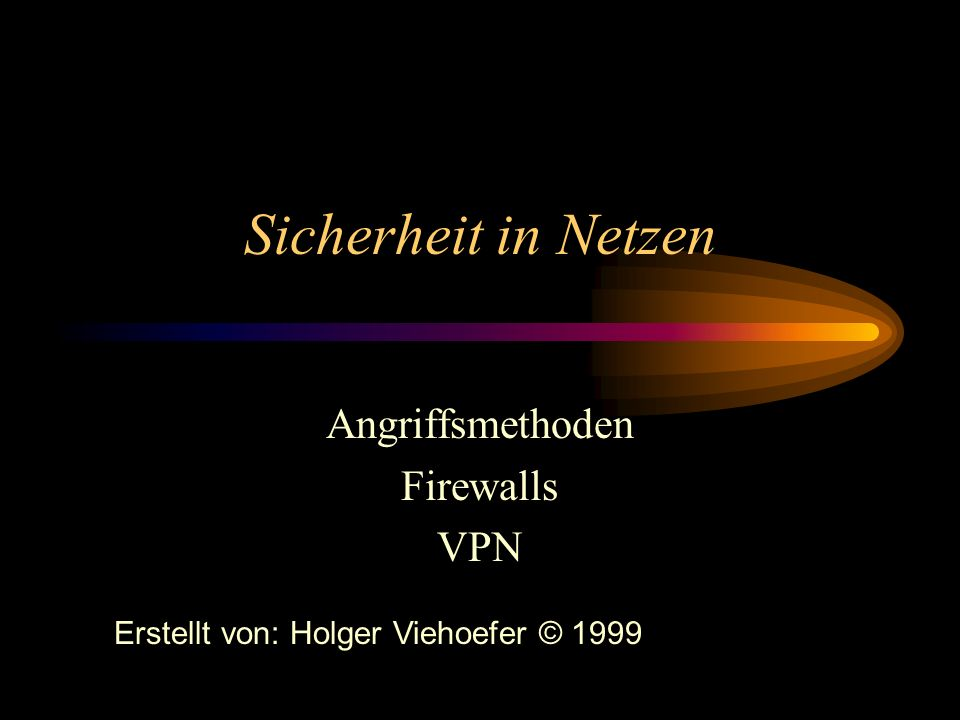 Angriffsmethoden Firewalls VPN