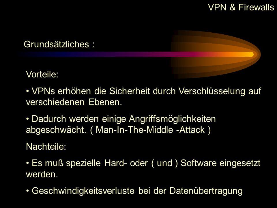 VPN & Firewalls Grundsätzliches : Vorteile: VPNs erhöhen die Sicherheit durch Verschlüsselung auf verschiedenen Ebenen.