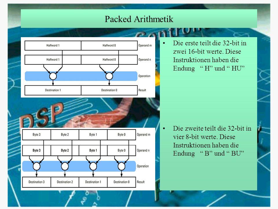 Packed Arithmetik Die erste teilt die 32-bit in zwei 16-bit werte. Diese Instruktionen haben die Endung H und HU