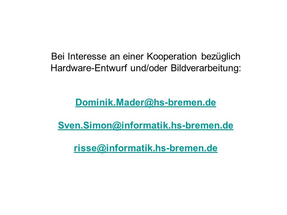 Bei Interesse an einer Kooperation bezüglich Hardware-Entwurf und/oder Bildverarbeitung: