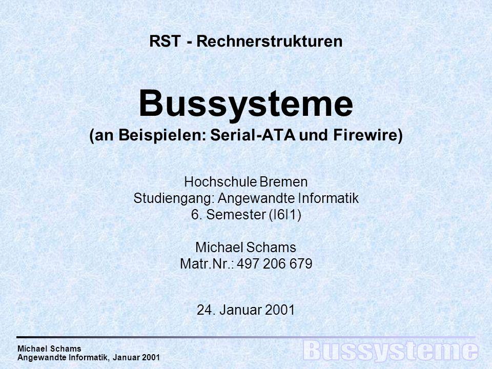 RST - Rechnerstrukturen Bussysteme (an Beispielen: Serial-ATA und Firewire) Hochschule Bremen Studiengang: Angewandte Informatik 6.