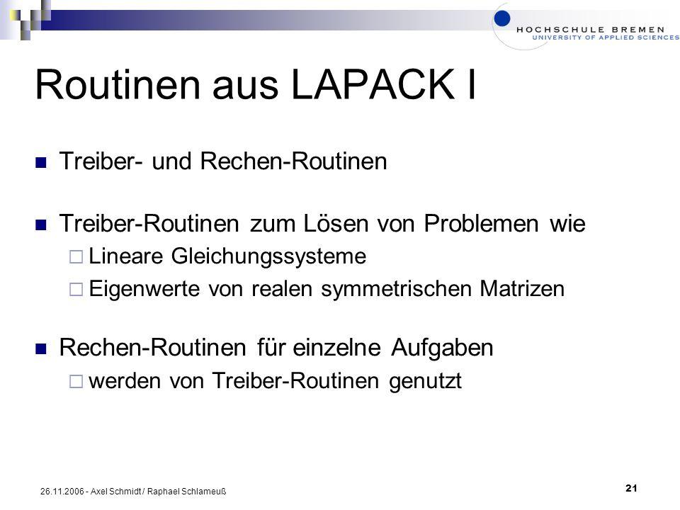 Routinen aus LAPACK I Treiber- und Rechen-Routinen