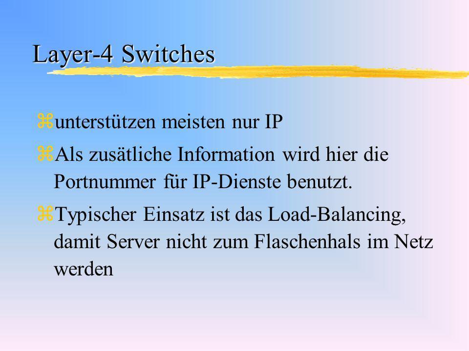 Layer-4 Switches unterstützen meisten nur IP