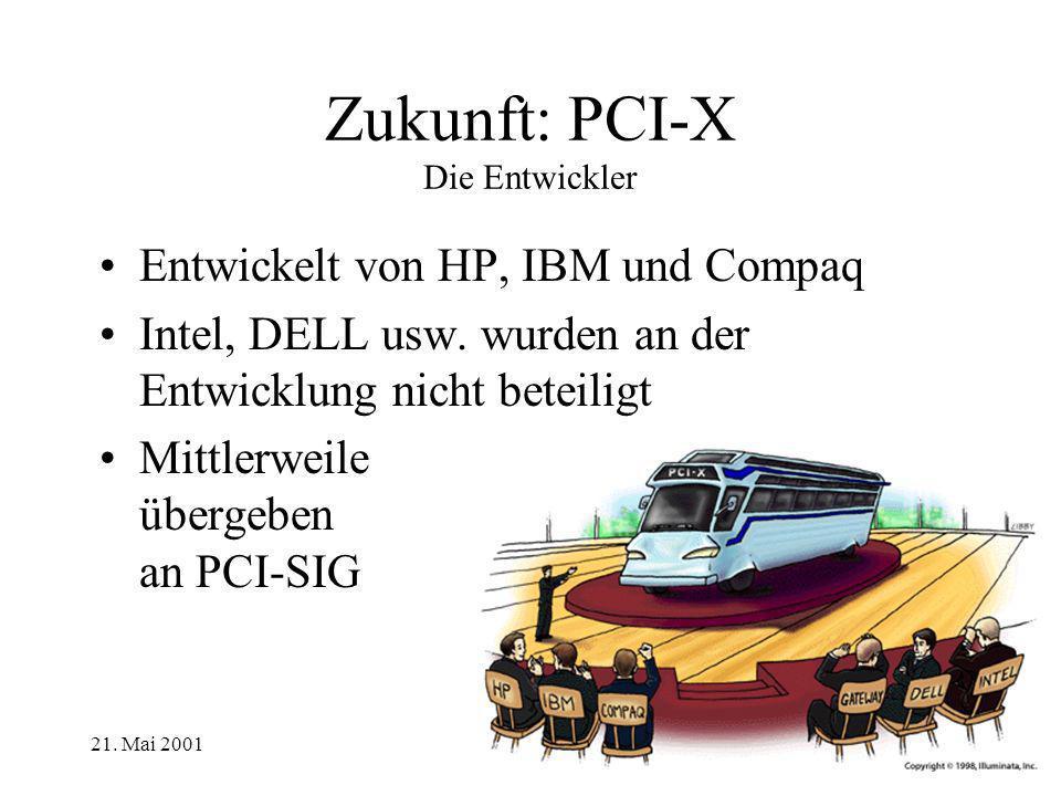 Zukunft: PCI-X Die Entwickler