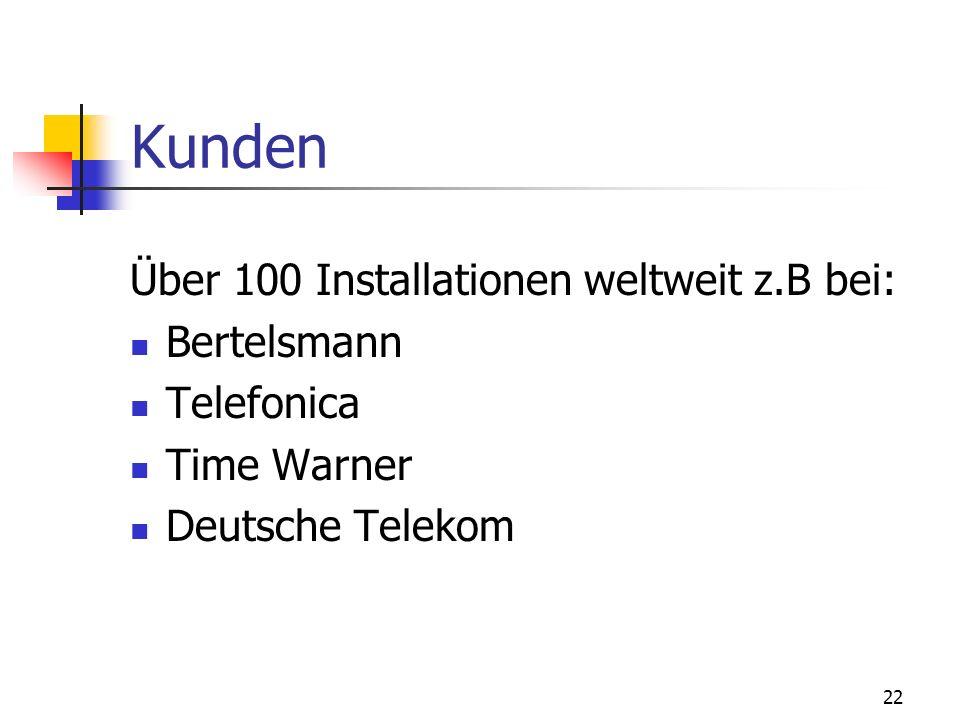 Kunden Über 100 Installationen weltweit z.B bei: Bertelsmann