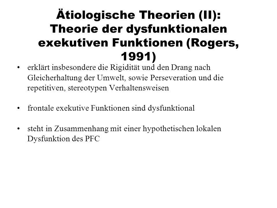 Ätiologische Theorien (II): Theorie der dysfunktionalen exekutiven Funktionen (Rogers, 1991)