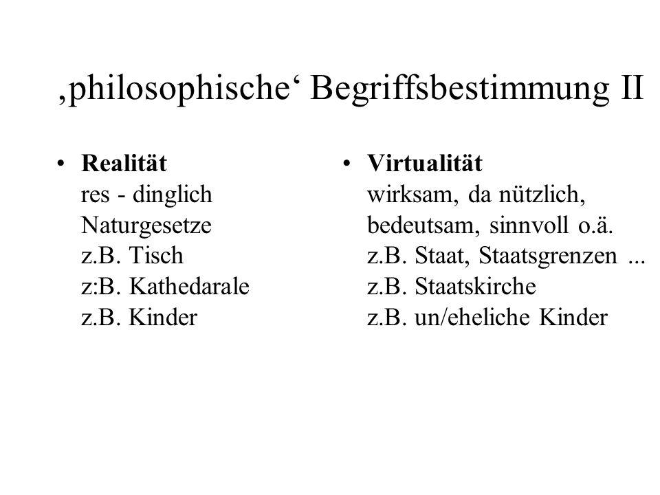 'philosophische' Begriffsbestimmung II