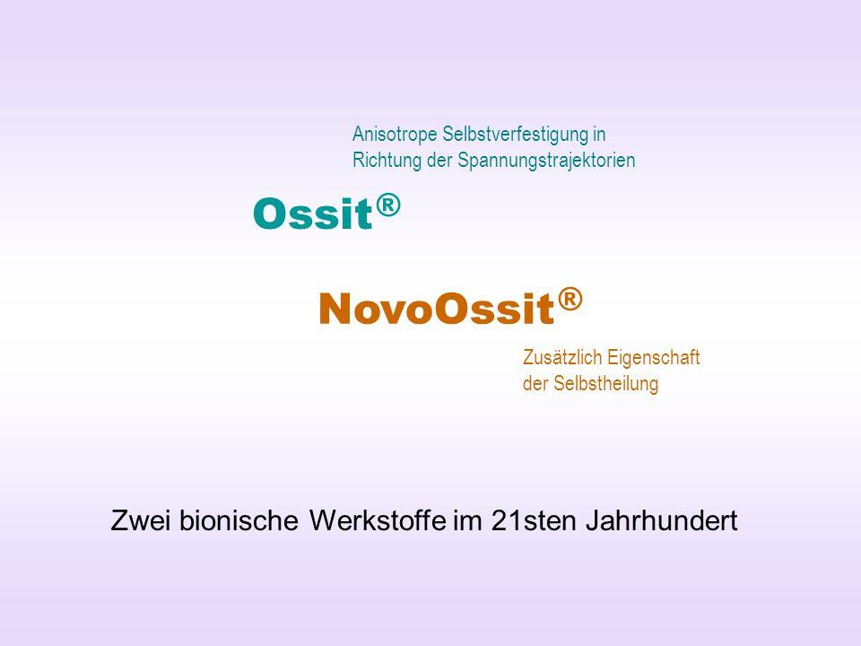 Ossit ® NovoOssit ® Zwei bionische Werkstoffe im 21sten Jahrhundert