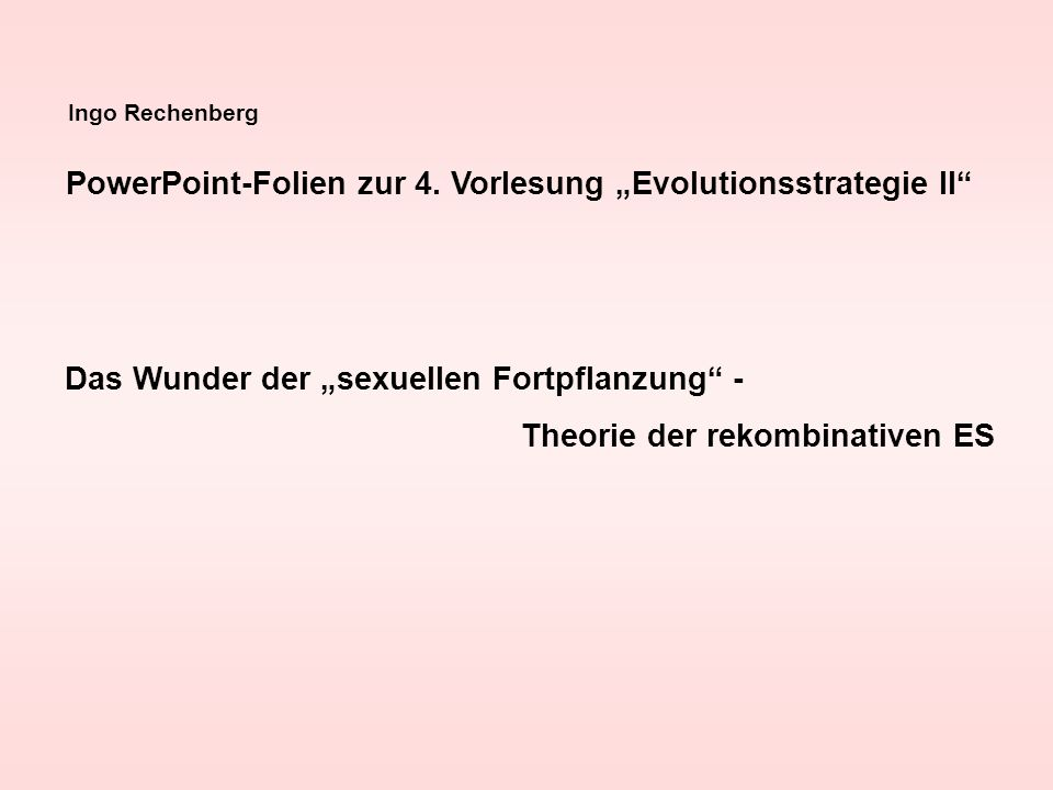 "PowerPoint-Folien zur 4. Vorlesung ""Evolutionsstrategie II"