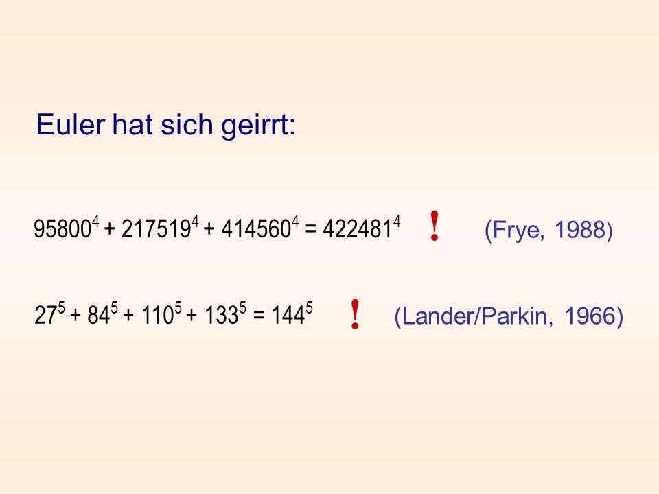 ! ! Euler hat sich geirrt: 958004 + 2175194 + 4145604 = 4224814