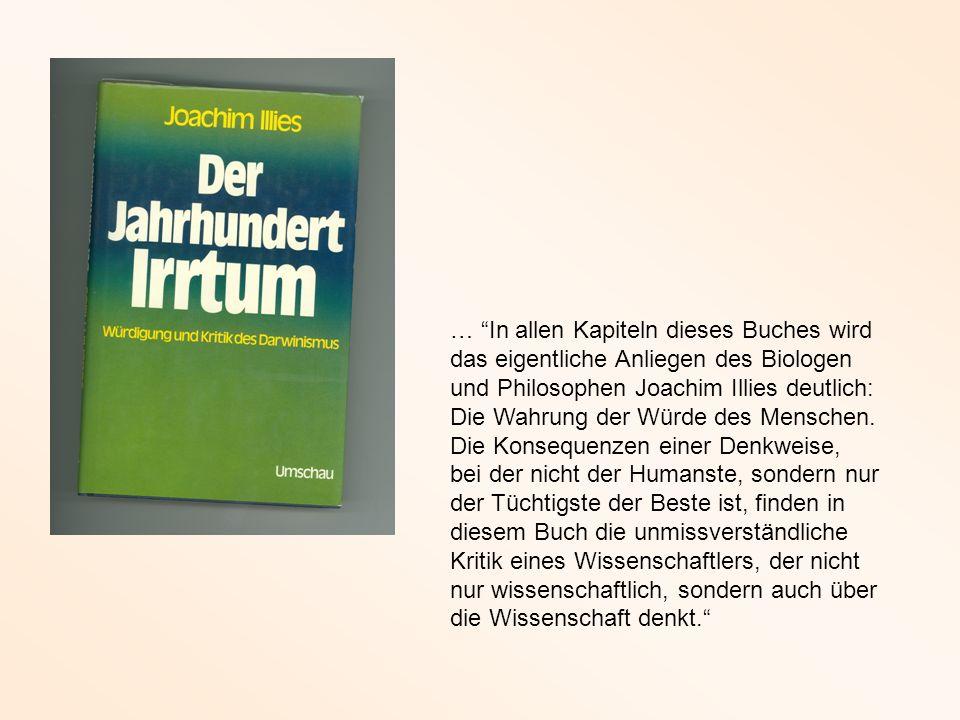 … In allen Kapiteln dieses Buches wird das eigentliche Anliegen des Biologen und Philosophen Joachim Illies deutlich: Die Wahrung der Würde des Menschen.