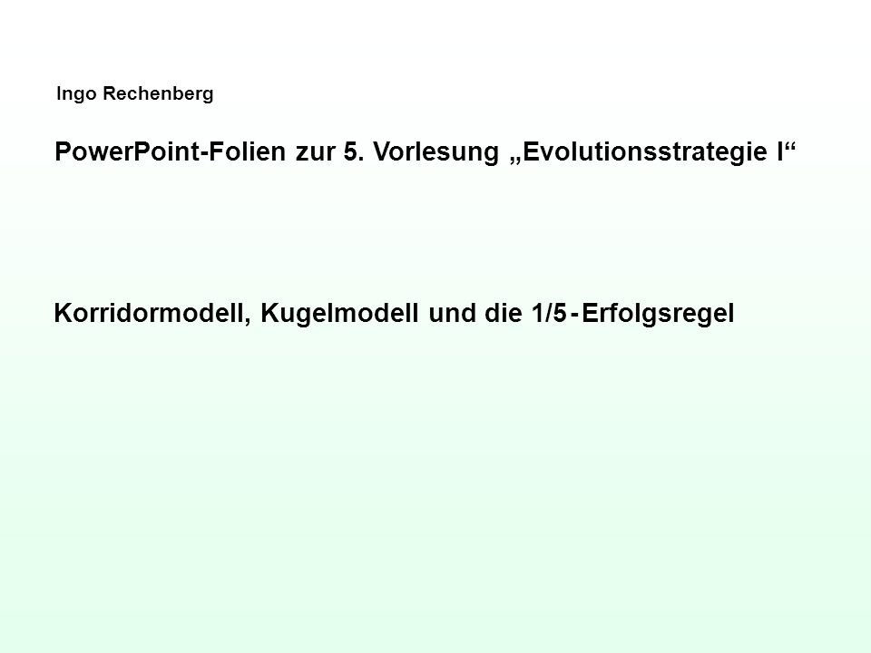 "PowerPoint-Folien zur 5. Vorlesung ""Evolutionsstrategie I"