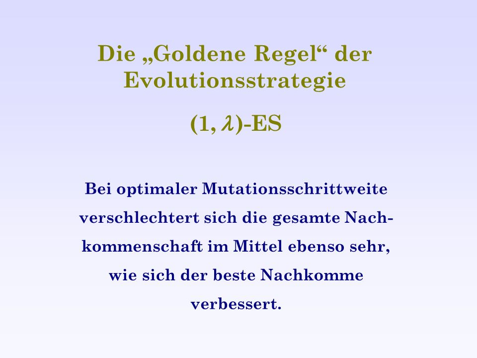 "Die ""Goldene Regel der Evolutionsstrategie"