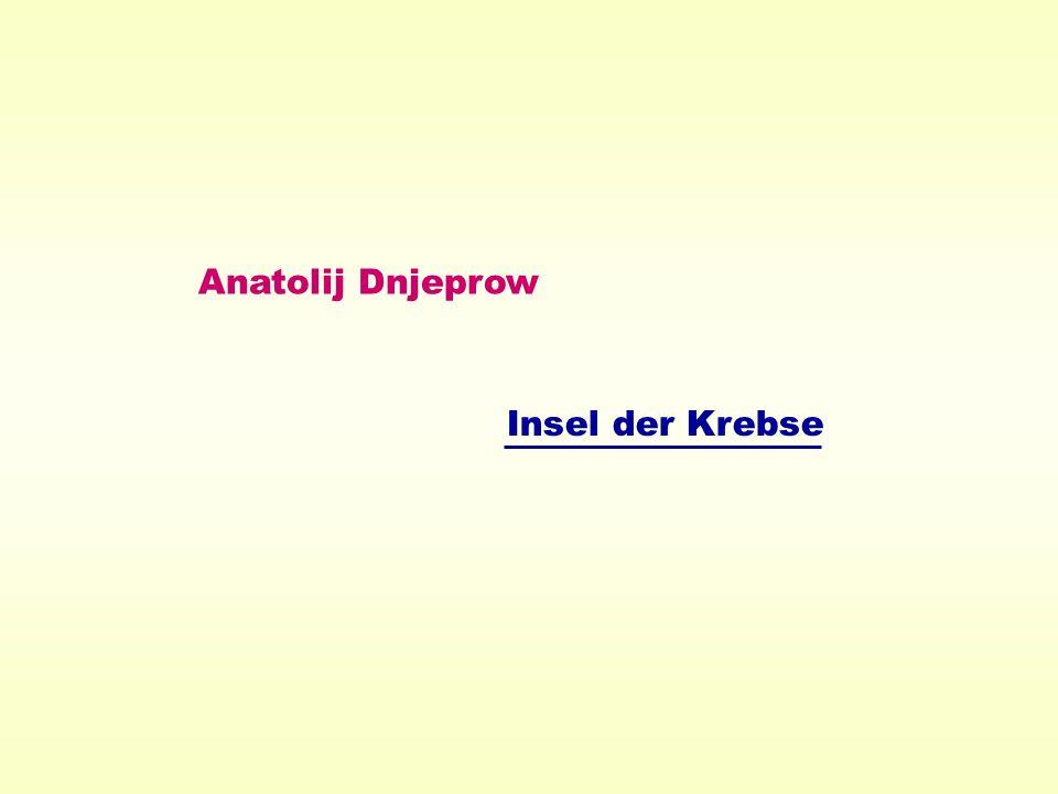 Anatolij Dnjeprow Insel der Krebse
