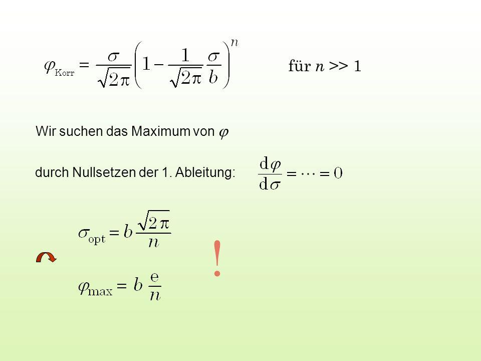 ! für n >> 1 Wir suchen das Maximum von j