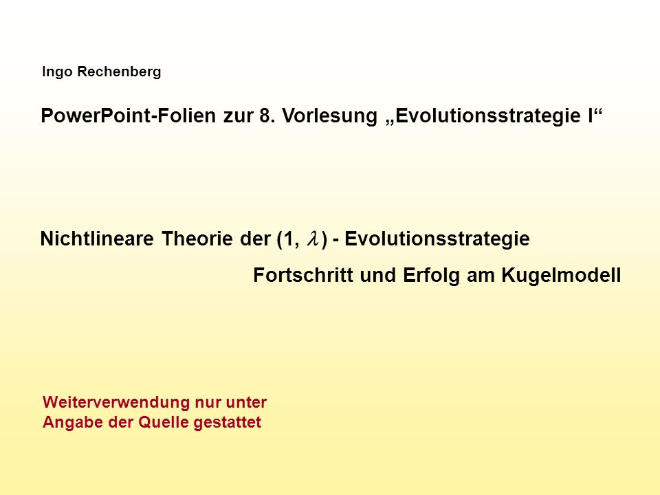 "PowerPoint-Folien zur 8. Vorlesung ""Evolutionsstrategie I"