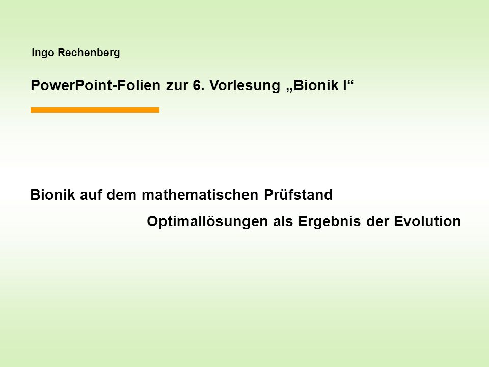 """PowerPoint-Folien zur 6. Vorlesung """"Bionik I"""