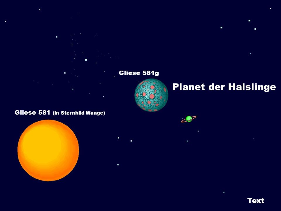 Gliese 581g Planet der Halslinge Gliese 581 (in Sternbild Waage) Text