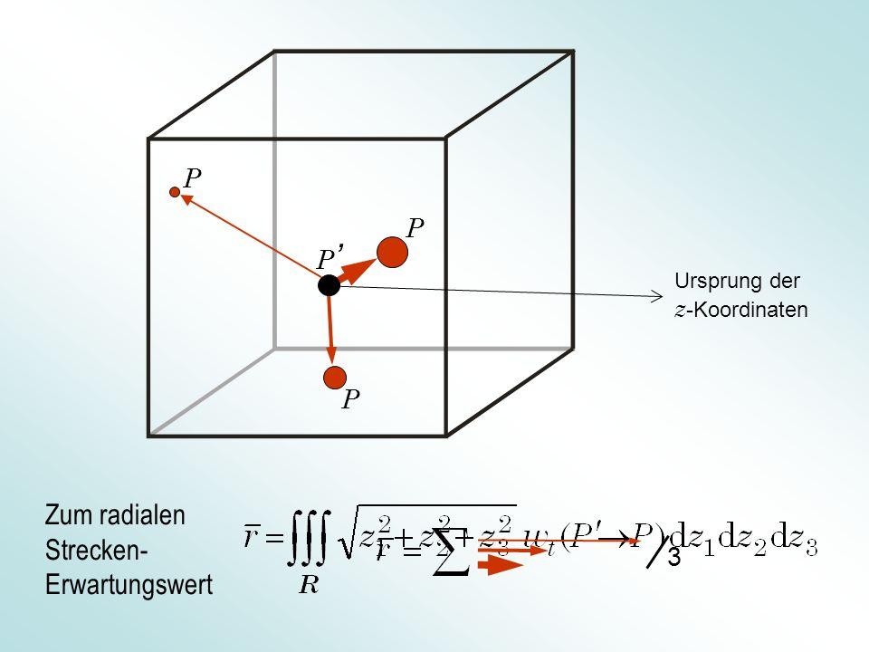 ' Zum radialen Strecken- Erwartungswert P P P P 3
