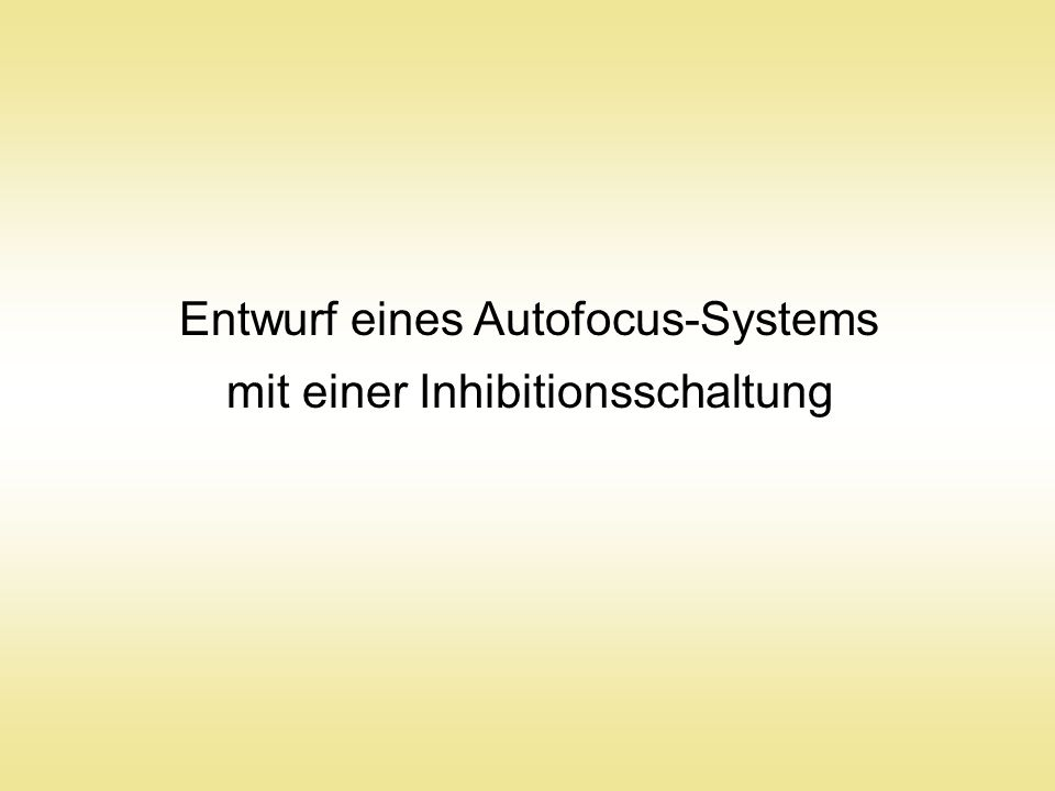 Entwurf eines Autofocus-Systems mit einer Inhibitionsschaltung