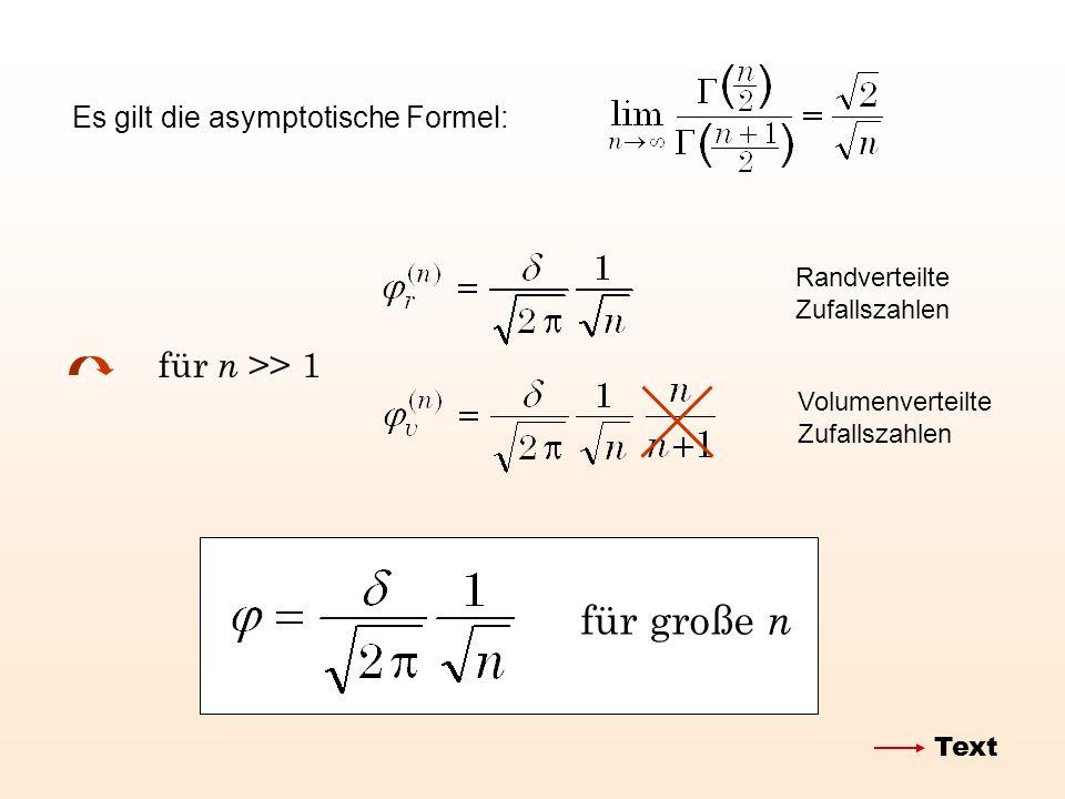 für große n für n >> 1 Es gilt die asymptotische Formel: