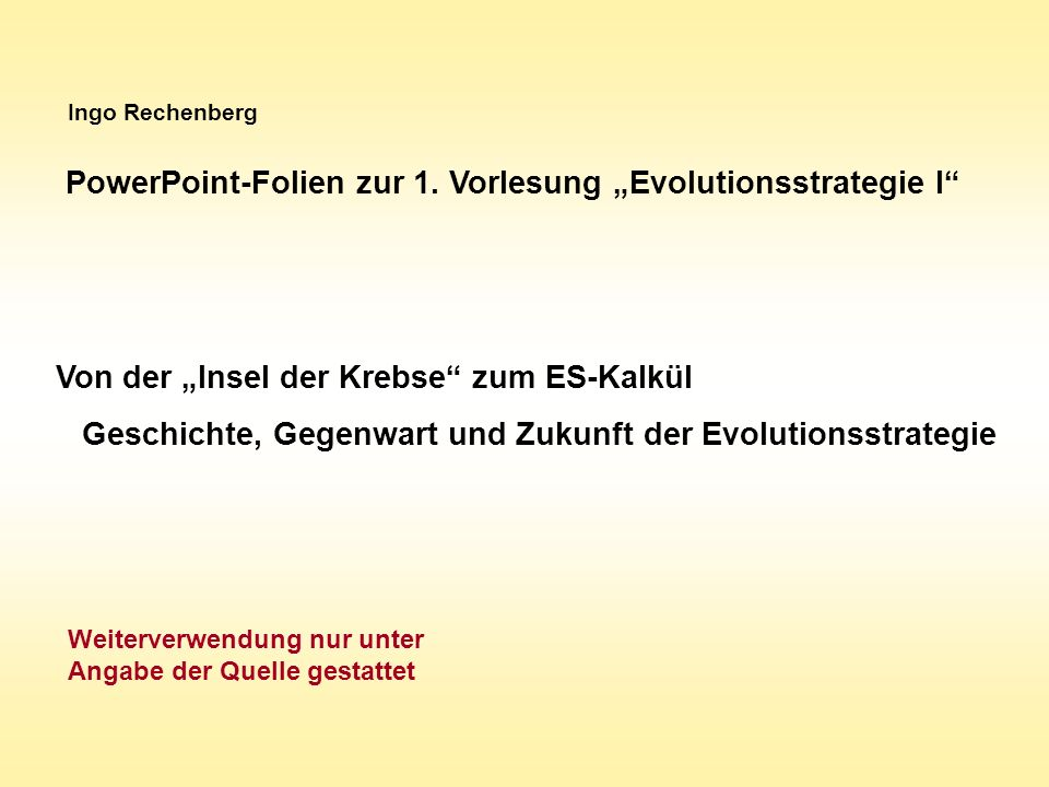 """PowerPoint-Folien zur 1. Vorlesung """"Evolutionsstrategie I"""