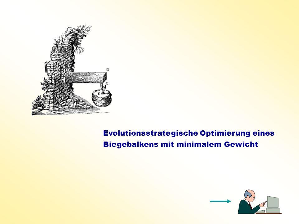 Evolutionsstrategische Optimierung eines Biegebalkens mit minimalem Gewicht
