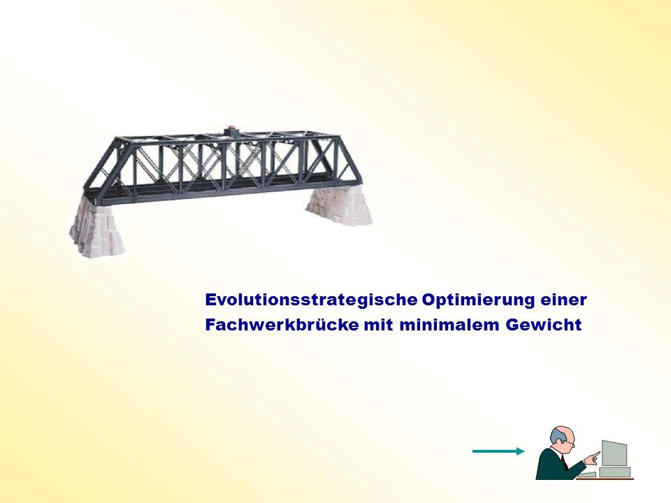 Evolutionsstrategische Optimierung einer Fachwerkbrücke mit minimalem Gewicht