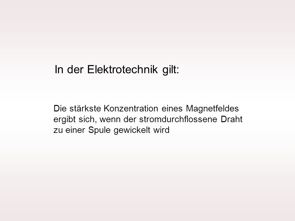 In der Elektrotechnik gilt: