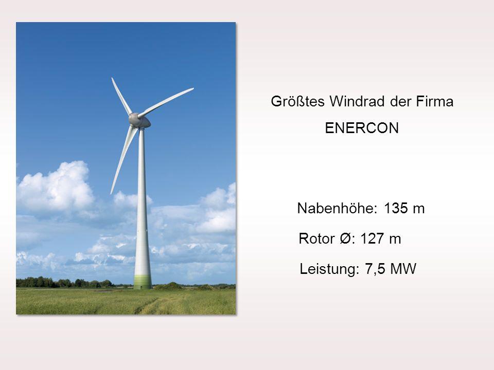 Größtes Windrad der Firma ENERCON