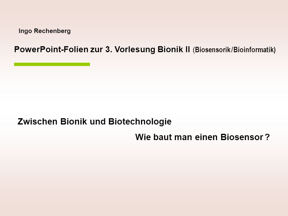 zwischen bionik und biotechnologie wie baut man einen biosensor ppt herunterladen. Black Bedroom Furniture Sets. Home Design Ideas