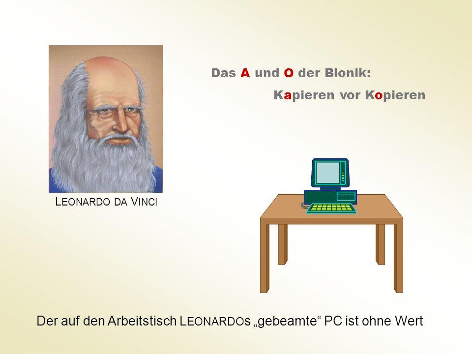 """Der auf den Arbeitstisch LEONARDOs """"gebeamte PC ist ohne Wert"""