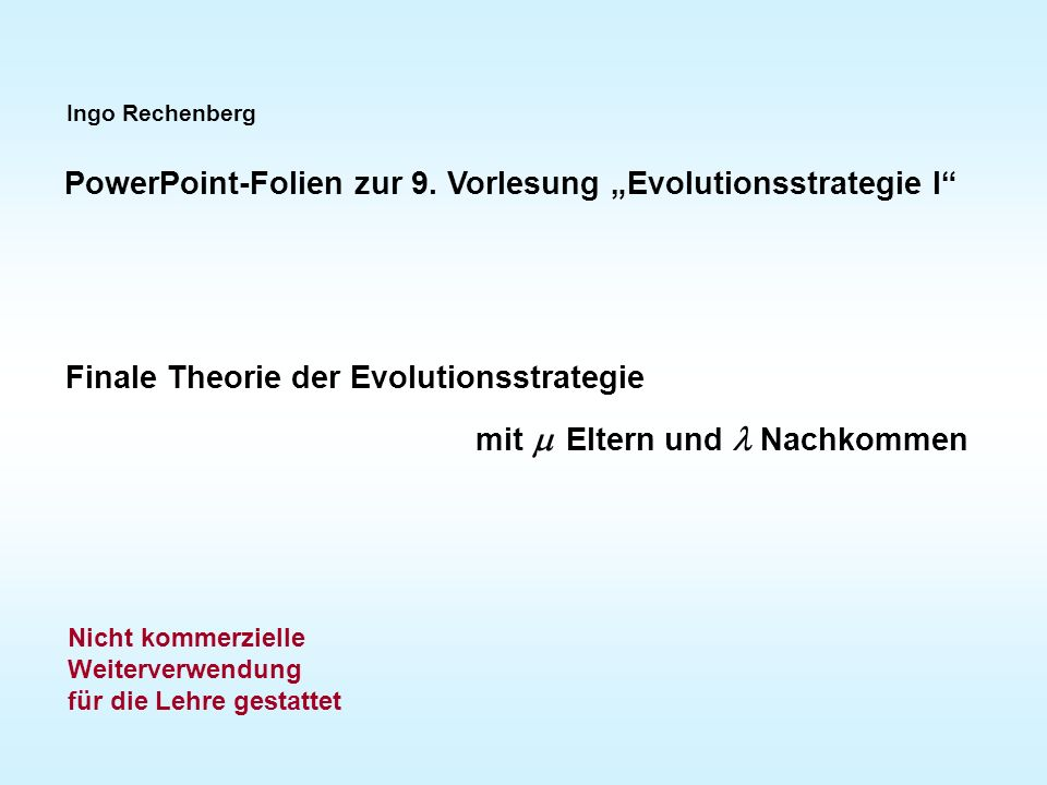 "PowerPoint-Folien zur 9. Vorlesung ""Evolutionsstrategie I"