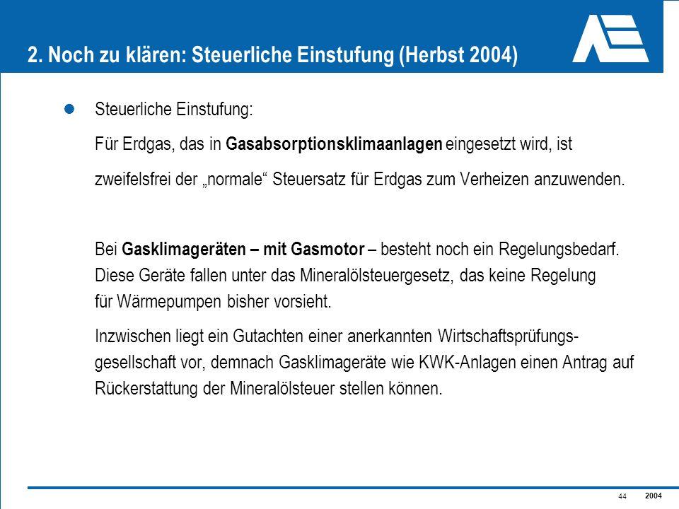2. Noch zu klären: Steuerliche Einstufung (Herbst 2004)