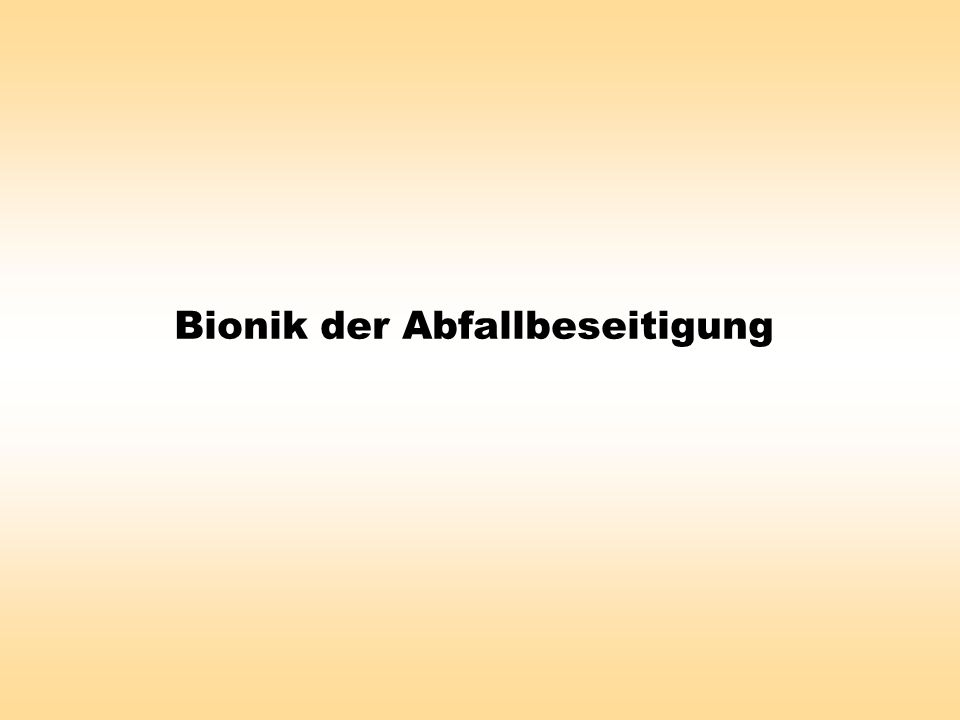 Bionik der Abfallbeseitigung