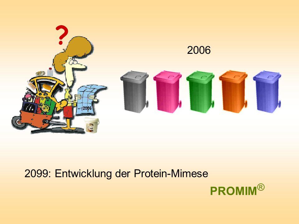 2006 2006 2099: Entwicklung der Protein-Mimese PROMIM®