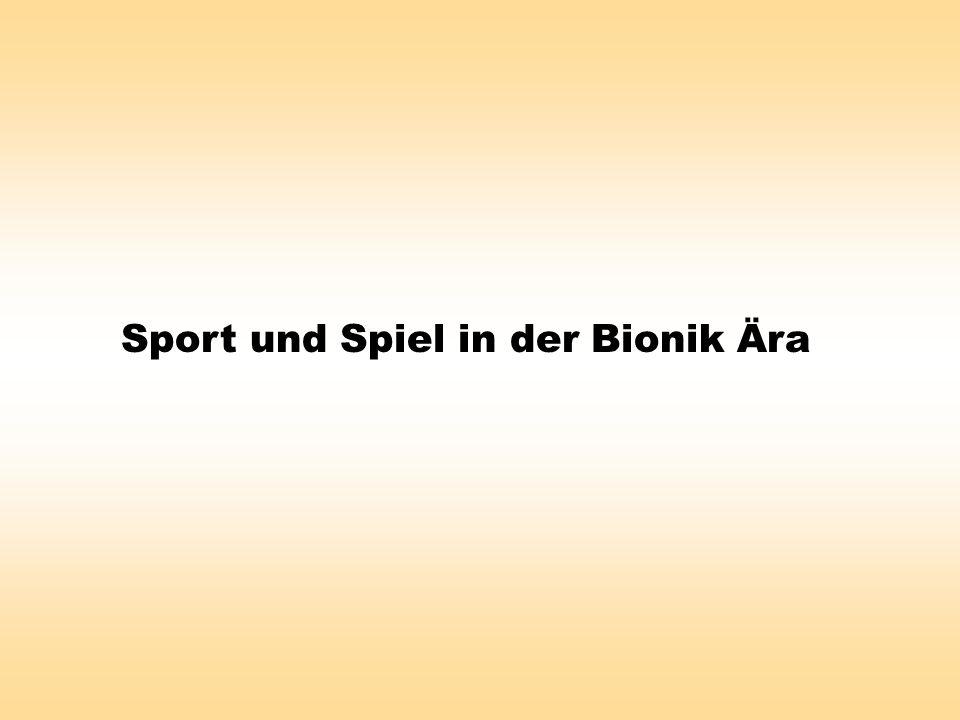 Sport und Spiel in der Bionik Ära