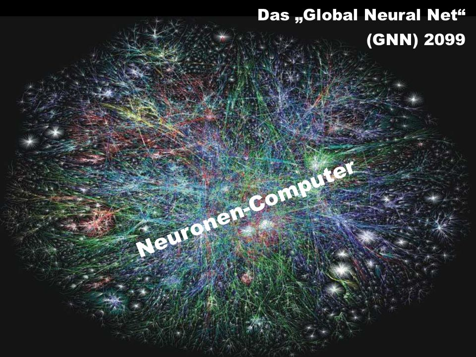 "Das ""Global Neural Net"