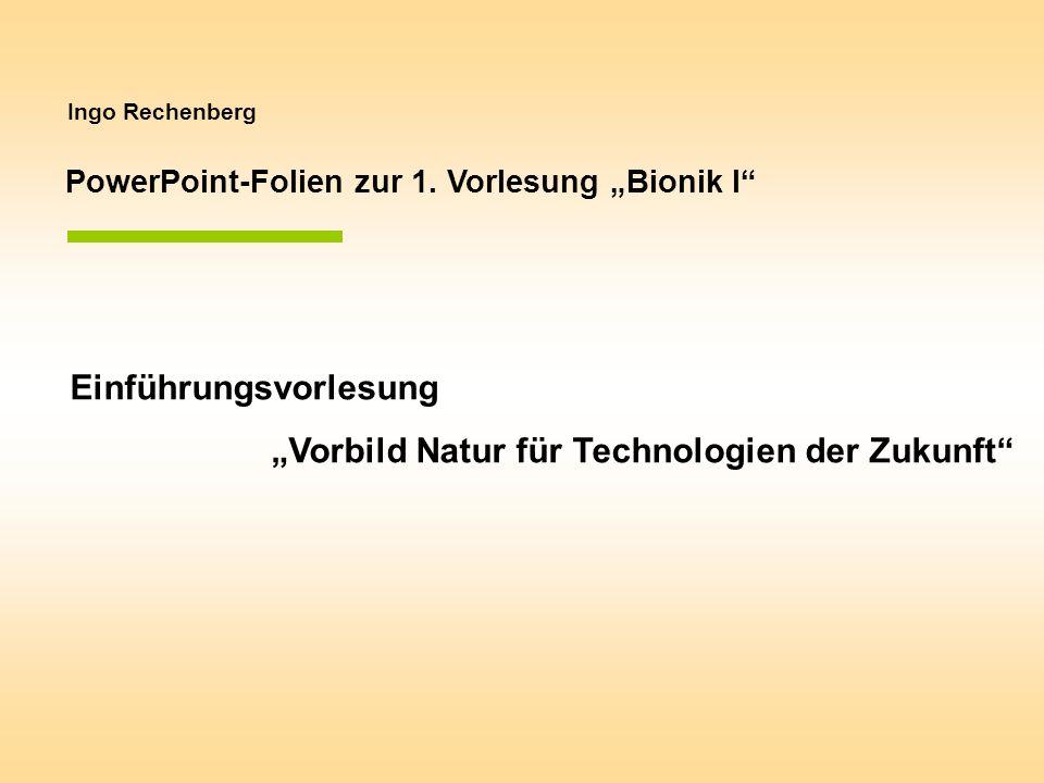 """Einführungsvorlesung """"Vorbild Natur für Technologien der Zukunft"""