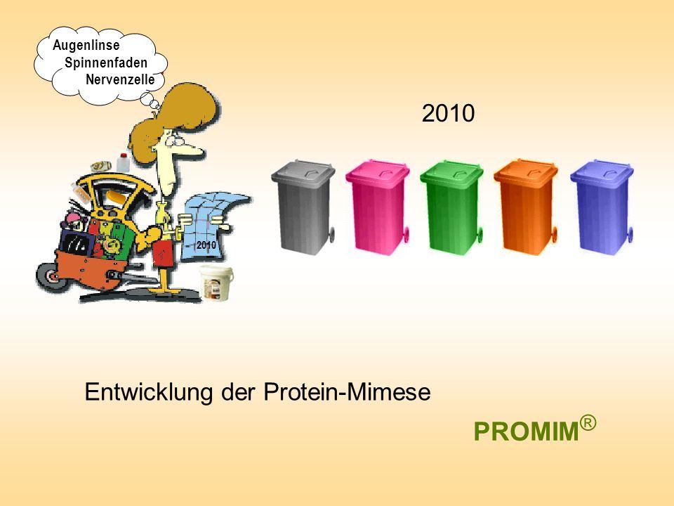 PROMIM® 2010 Entwicklung der Protein-Mimese Augenlinse Spinnenfaden