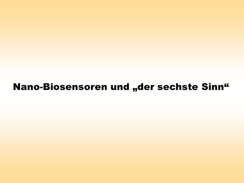 """Nano-Biosensoren und """"der sechste Sinn"""