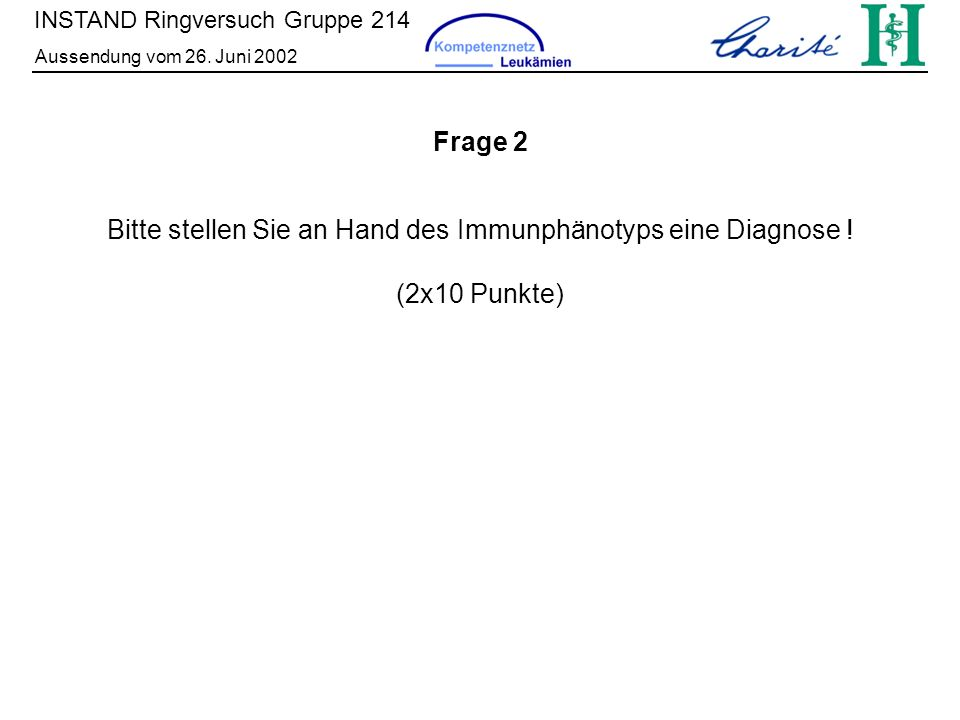 Bitte stellen Sie an Hand des Immunphänotyps eine Diagnose !