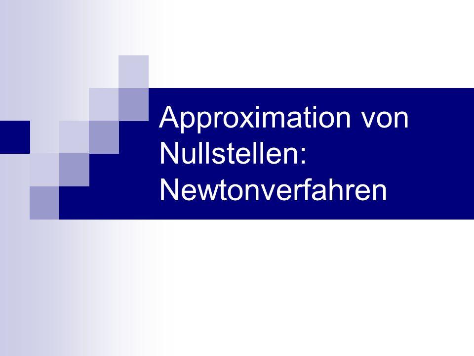 Approximation von Nullstellen: Newtonverfahren
