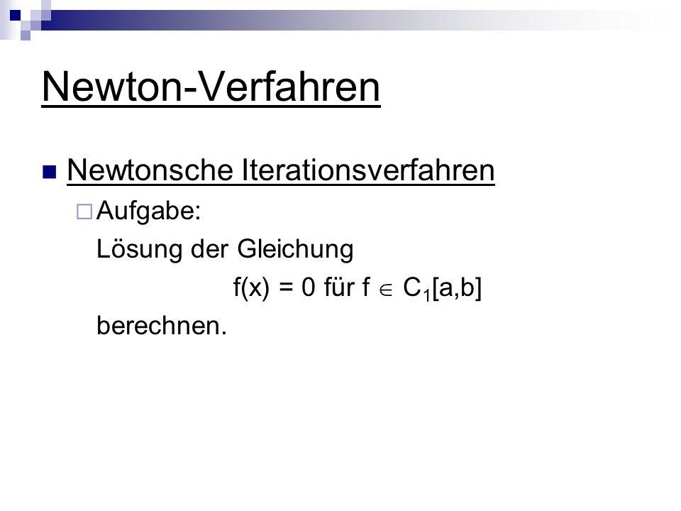 Newton-Verfahren Newtonsche Iterationsverfahren Aufgabe: